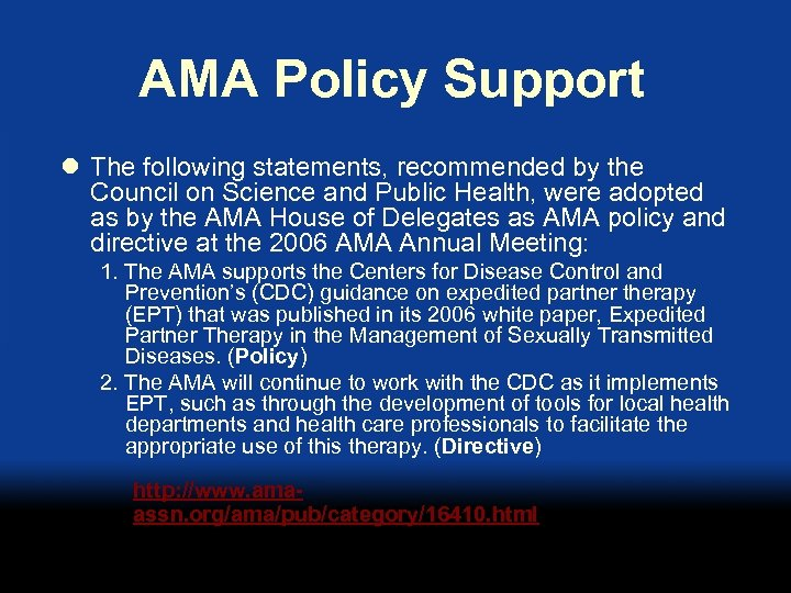 AMA Policy Support l The following statements, recommended by the Council on Science and
