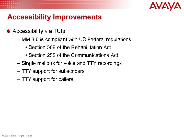 Accessibility Improvements Accessibility via TUIs – MM 3. 0 is compliant with US Federal