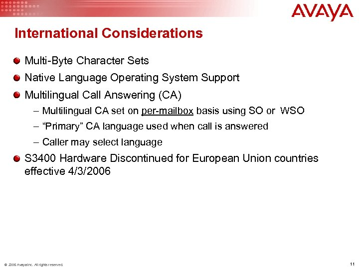 International Considerations Multi-Byte Character Sets Native Language Operating System Support Multilingual Call Answering (CA)