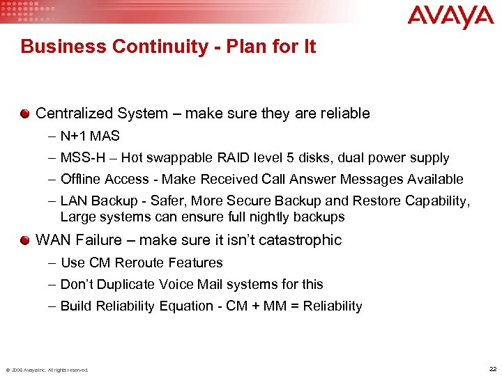 Business Continuity - Plan for It Centralized System – make sure they are reliable