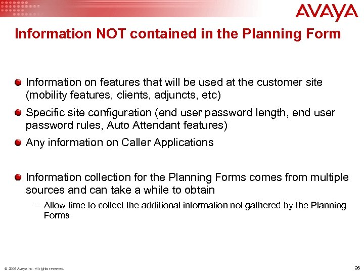 Information NOT contained in the Planning Form Information on features that will be used
