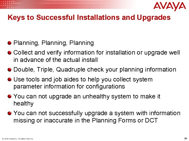 Keys to Successful Installations and Upgrades Planning, Planning Collect and verify information for installation