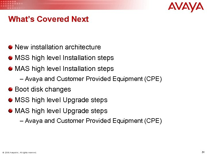 What's Covered Next New installation architecture MSS high level Installation steps MAS high level