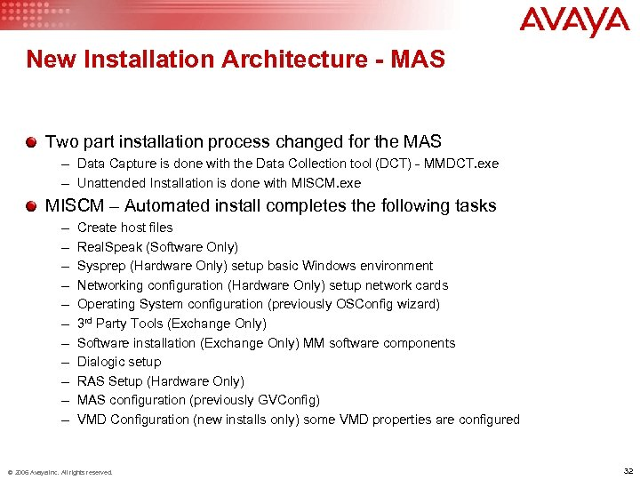 New Installation Architecture - MAS Two part installation process changed for the MAS –