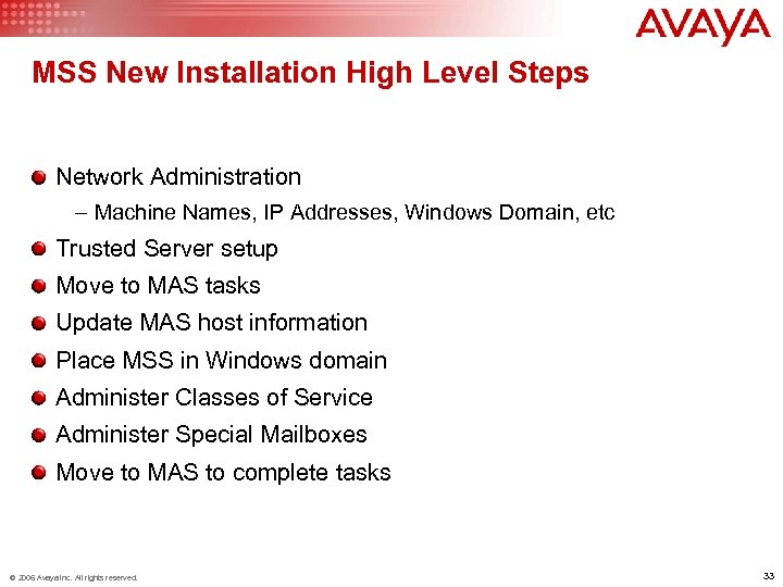 MSS New Installation High Level Steps Network Administration – Machine Names, IP Addresses, Windows
