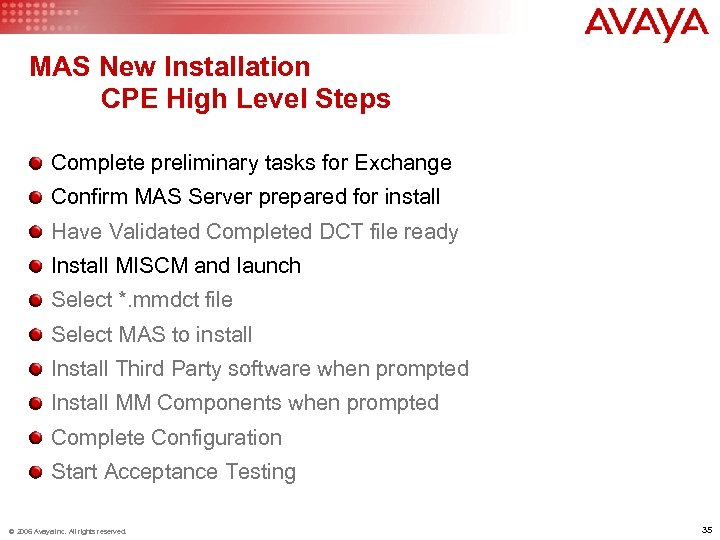 MAS New Installation CPE High Level Steps Complete preliminary tasks for Exchange Confirm MAS