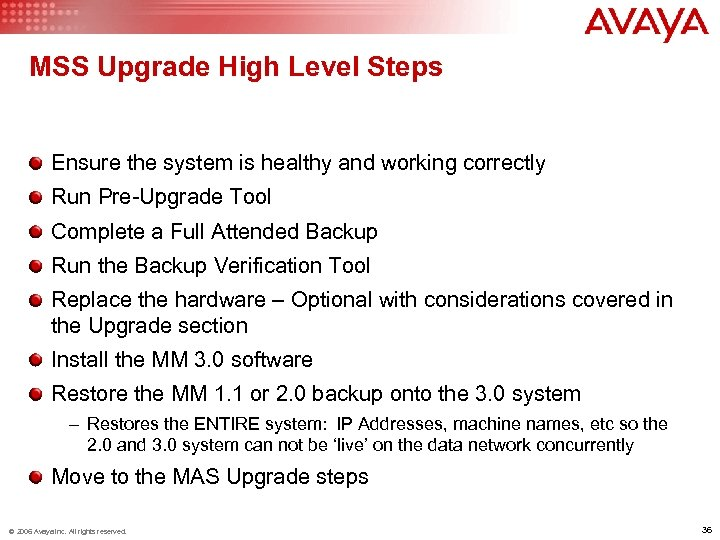 MSS Upgrade High Level Steps Ensure the system is healthy and working correctly Run