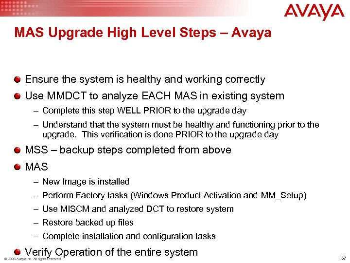 MAS Upgrade High Level Steps – Avaya Ensure the system is healthy and working