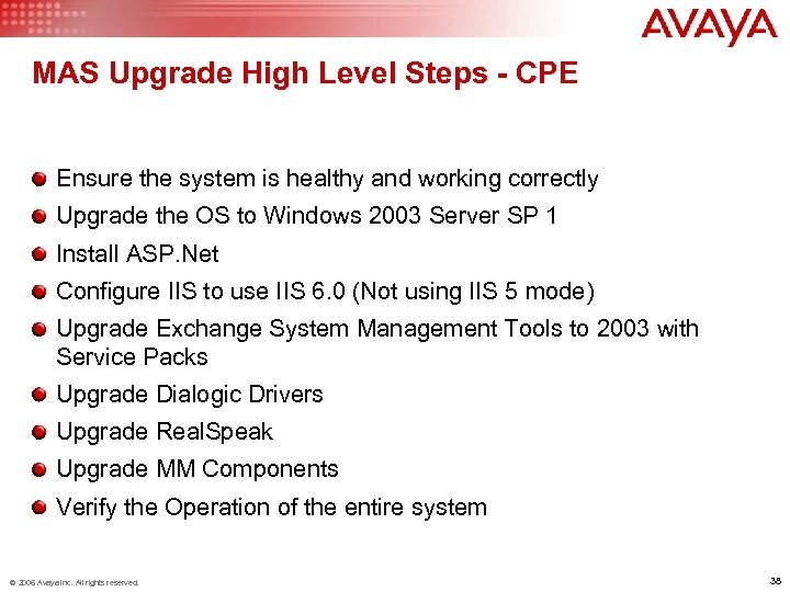 MAS Upgrade High Level Steps - CPE Ensure the system is healthy and working