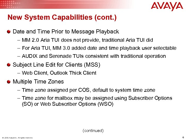 New System Capabilities (cont. ) Date and Time Prior to Message Playback – MM