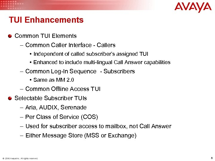 TUI Enhancements Common TUI Elements – Common Caller Interface - Callers • Independent of