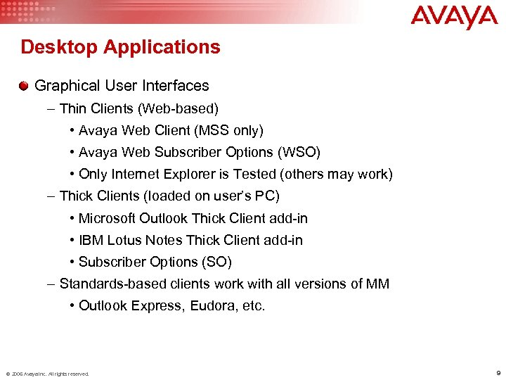 Desktop Applications Graphical User Interfaces – Thin Clients (Web-based) • Avaya Web Client (MSS
