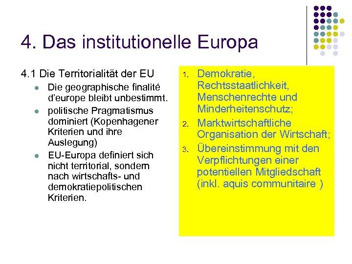 4. Das institutionelle Europa 4. 1 Die Territorialität der EU l l l Die