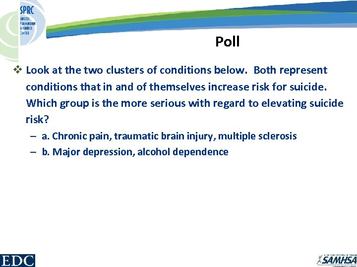 Poll v Look at the two clusters of conditions below. Both represent conditions that