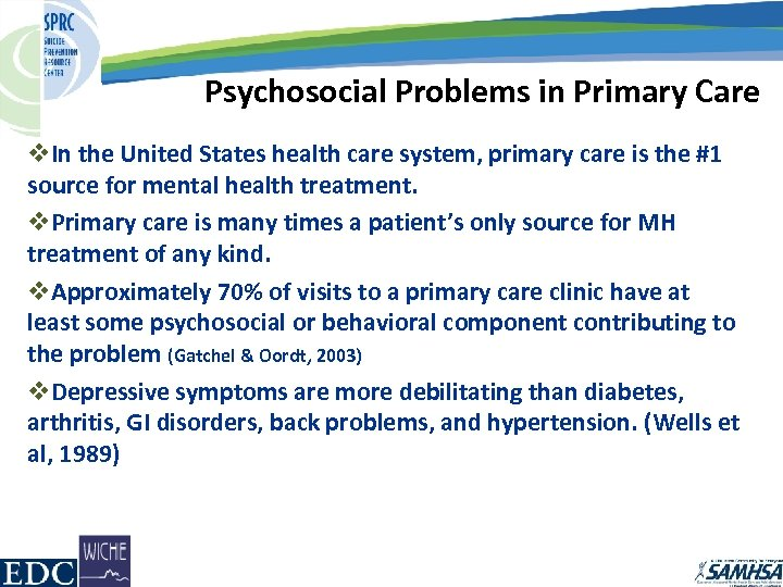 Psychosocial Problems in Primary Care v. In the United States health care system, primary