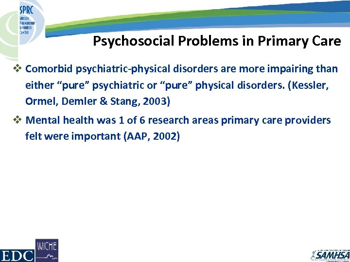 Psychosocial Problems in Primary Care v Comorbid psychiatric-physical disorders are more impairing than either