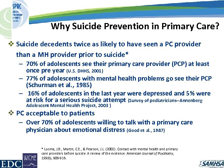 Why Suicide Prevention in Primary Care? v Suicide decedents twice as likely to have