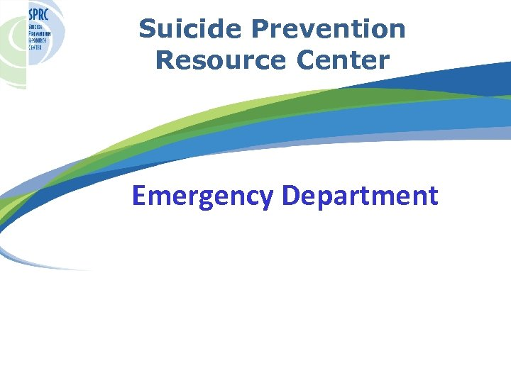 Suicide Prevention Resource Center Emergency Department