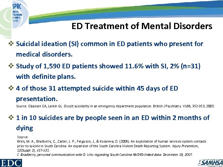 ED Treatment of Mental Disorders v Suicidal ideation (SI) common in ED patients who
