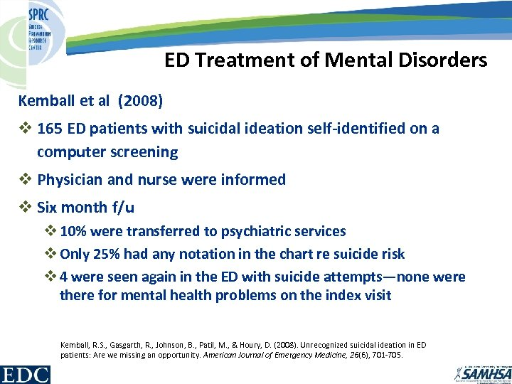 ED Treatment of Mental Disorders Kemball et al (2008) v 165 ED patients with