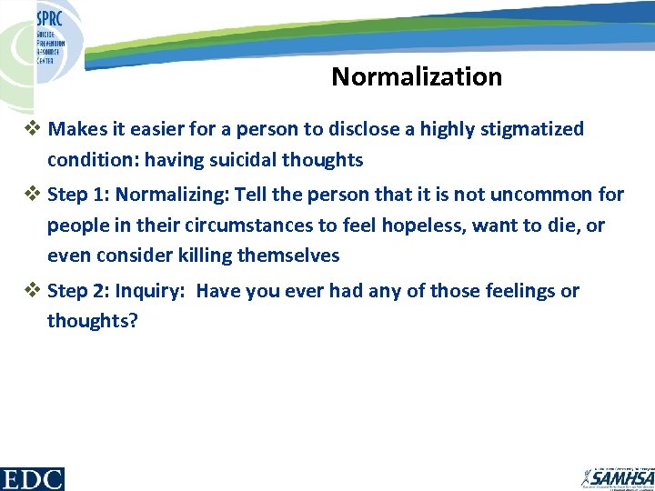 Normalization v Makes it easier for a person to disclose a highly stigmatized condition: