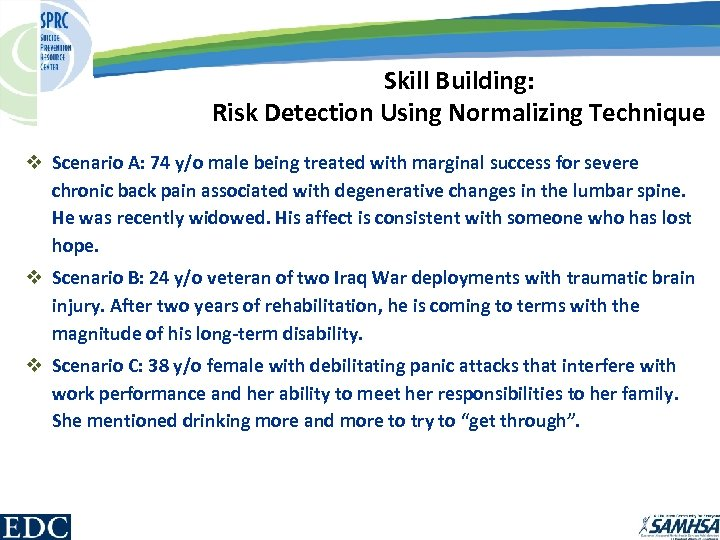 Skill Building: Risk Detection Using Normalizing Technique v Scenario A: 74 y/o male being