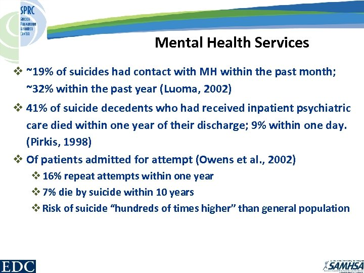 Mental Health Services v ~19% of suicides had contact with MH within the past