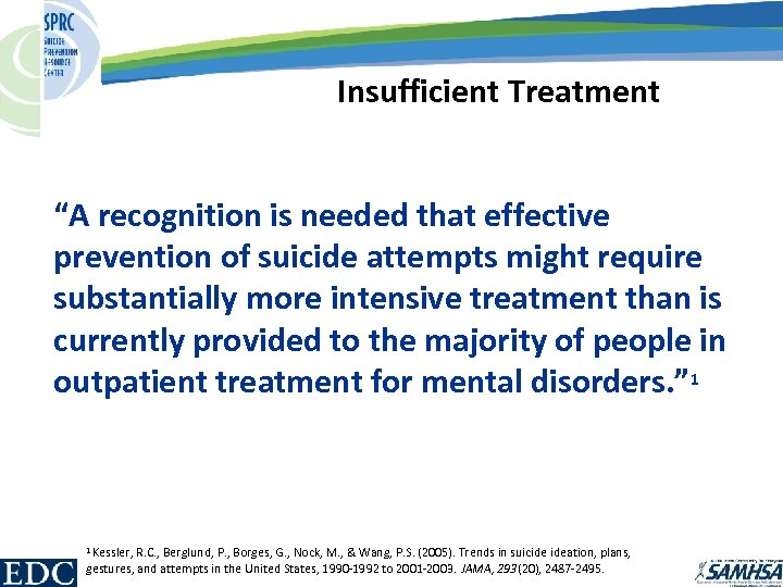 """Insufficient Treatment """"A recognition is needed that effective prevention of suicide attempts might require"""