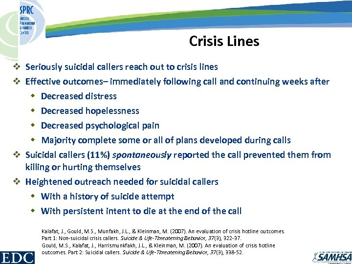 Crisis Lines v Seriously suicidal callers reach out to crisis lines v Effective outcomes–