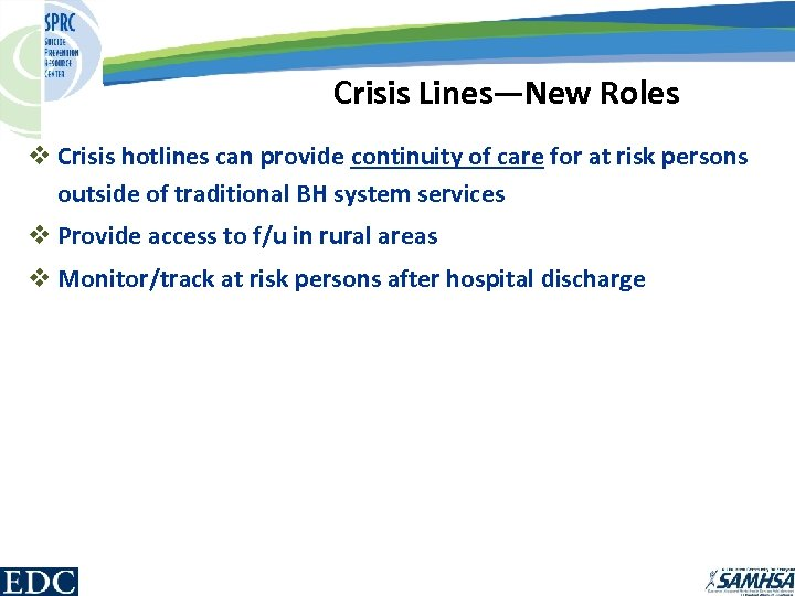 Crisis Lines—New Roles v Crisis hotlines can provide continuity of care for at risk