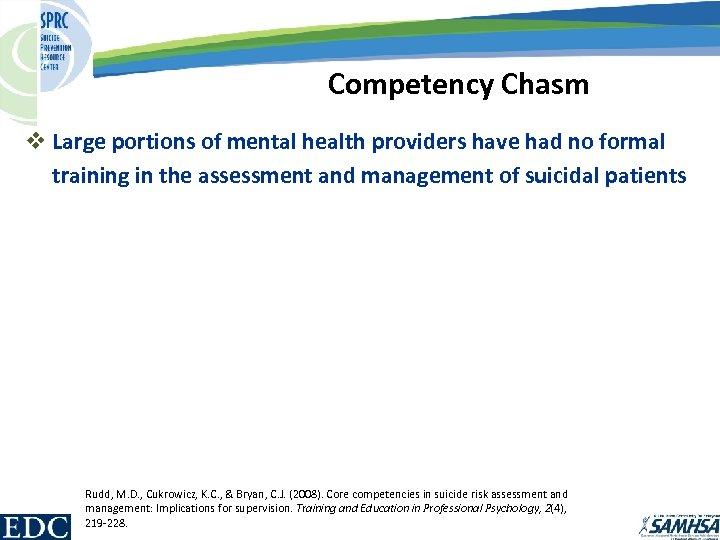 Competency Chasm v Large portions of mental health providers have had no formal training