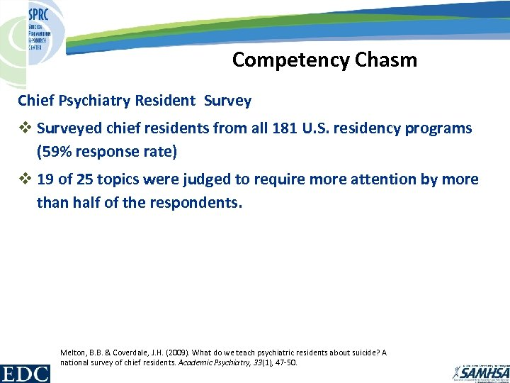 Competency Chasm Chief Psychiatry Resident Survey v Surveyed chief residents from all 181 U.