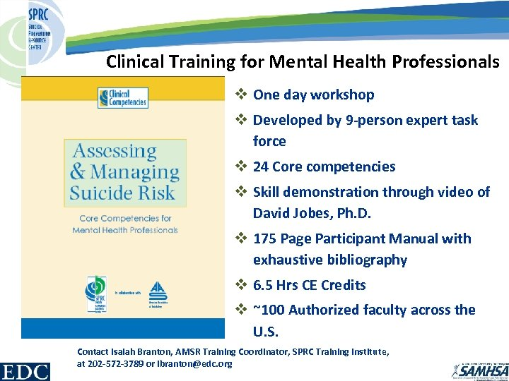 Clinical Training for Mental Health Professionals v One day workshop v Developed by 9