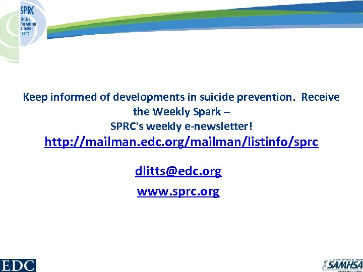 Keep informed of developments in suicide prevention. Receive the Weekly Spark – SPRC's weekly