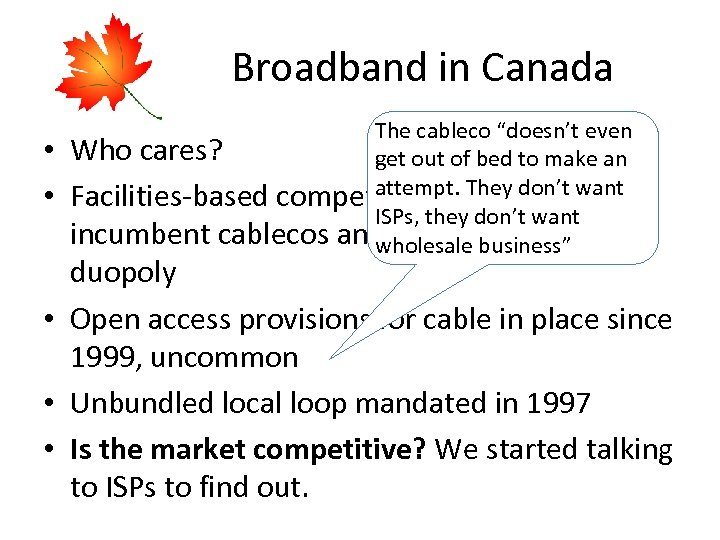 """Broadband in Canada • • The cableco """"doesn't even Who cares? get out of"""