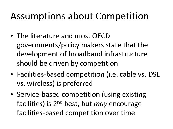 Assumptions about Competition • The literature and most OECD governments/policy makers state that the