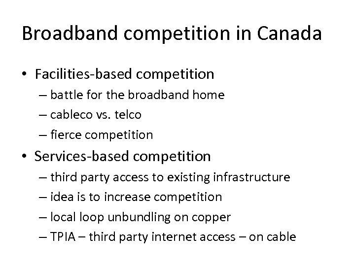 Broadband competition in Canada • Facilities-based competition – battle for the broadband home –
