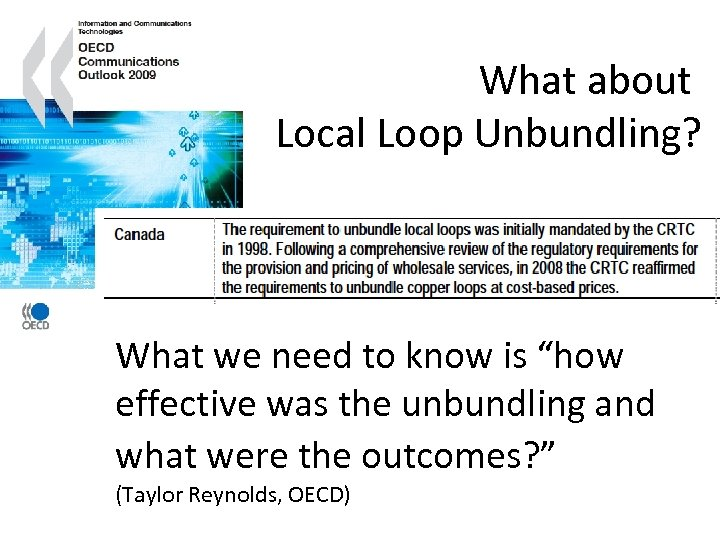 """What about Local Loop Unbundling? What we need to know is """"how effective was"""