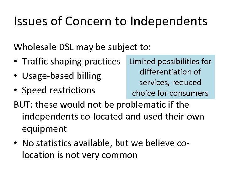 Issues of Concern to Independents Wholesale DSL may be subject to: • Traffic shaping