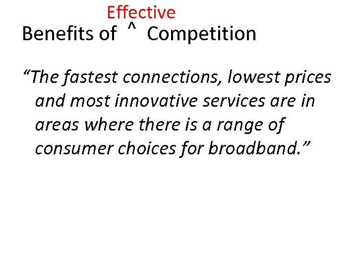 """Effective Benefits of ^ Competition """"The fastest connections, lowest prices and most innovative services"""