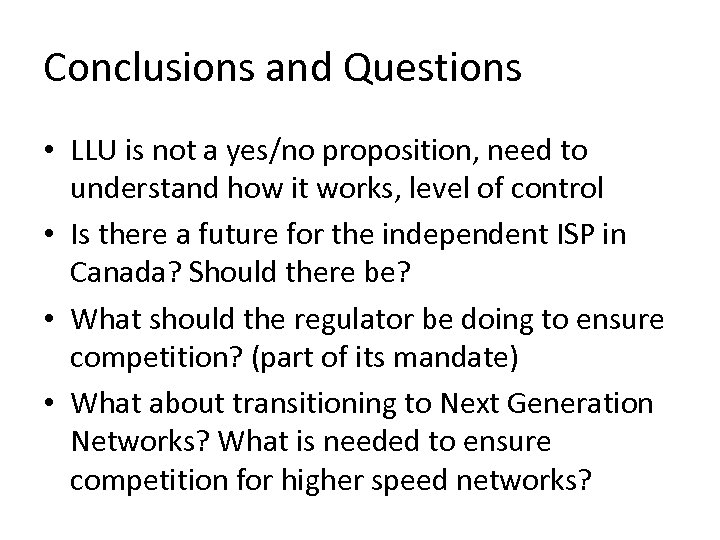 Conclusions and Questions • LLU is not a yes/no proposition, need to understand how