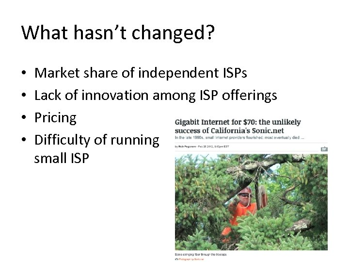 What hasn't changed? • • Market share of independent ISPs Lack of innovation among
