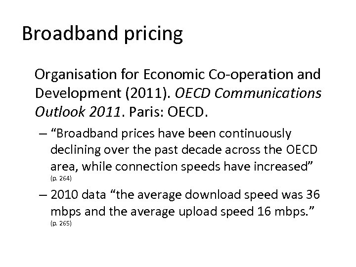 Broadband pricing Organisation for Economic Co-operation and Development (2011). OECD Communications Outlook 2011. Paris: