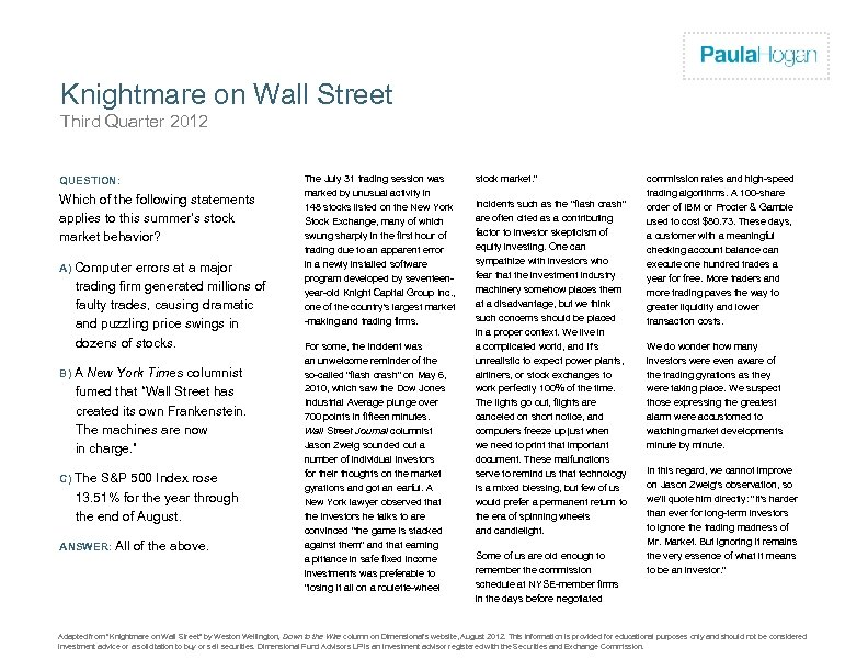 Firm Logo Knightmare on Wall Street Third Quarter 2012 QUESTION: Which of the following