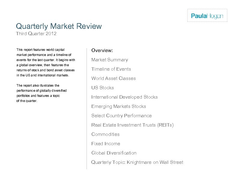 Firm Logo Quarterly Market Review Third Quarter 2012 This report features world capital Overview: