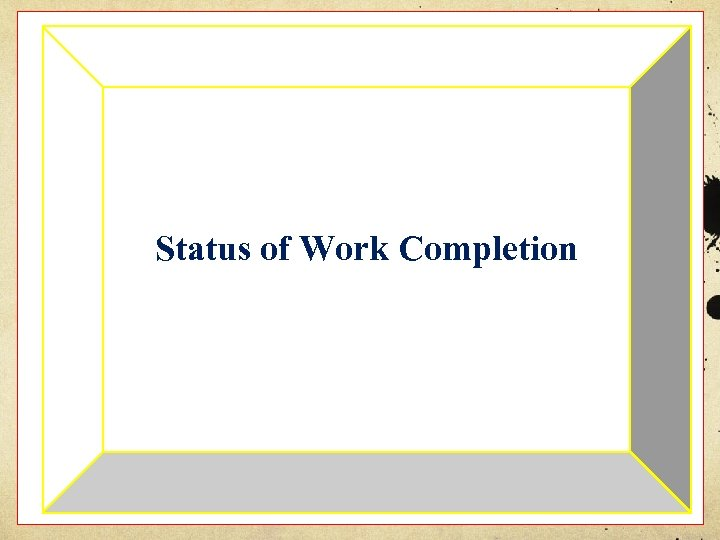 Status of Work Completion
