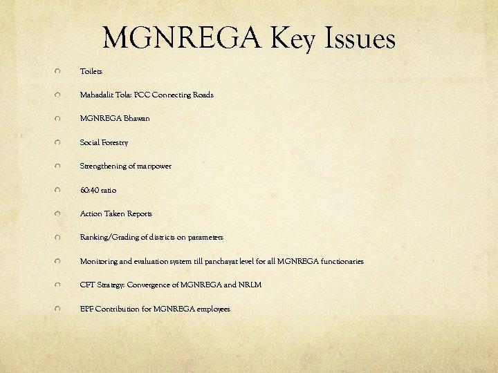 MGNREGA Key Issues Toilets Mahadalit Tola: PCC Connecting Roads MGNREGA Bhawan Social Forestry Strengthening