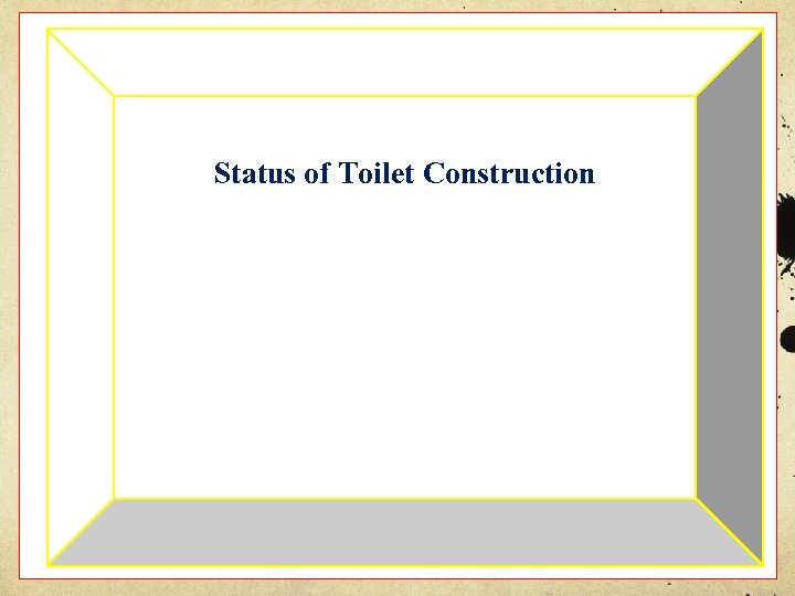 Status of Toilet Construction
