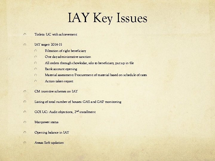 IAY Key Issues Toilets: UC with achievement IAY target: 2014 -15 Filtration of right