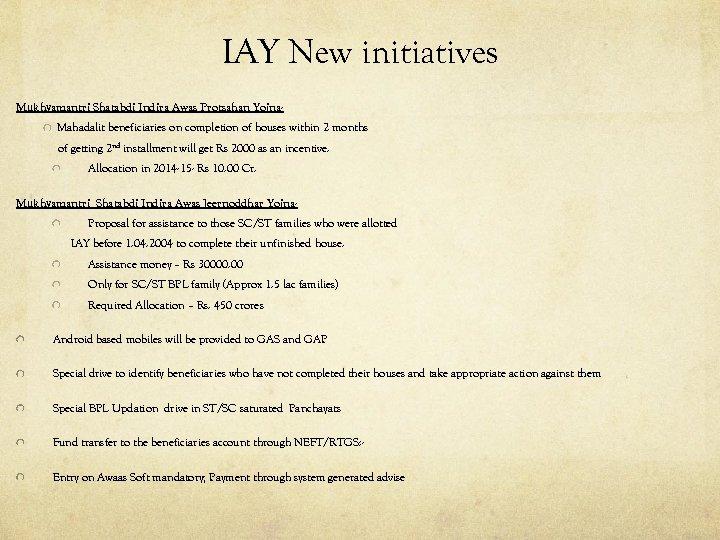 IAY New initiatives Mukhyamantri Shatabdi Indira Awas Protsahan Yojna. Mahadalit beneficiaries on completion of